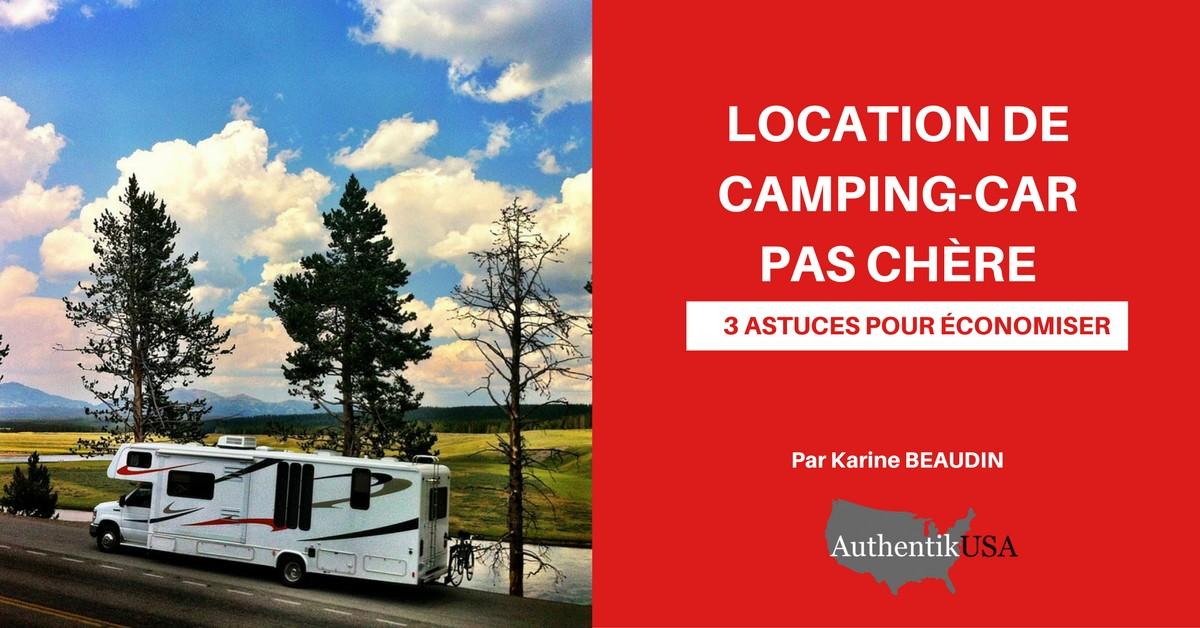 3 astuces pour une location de camping car pas ch re aux. Black Bedroom Furniture Sets. Home Design Ideas